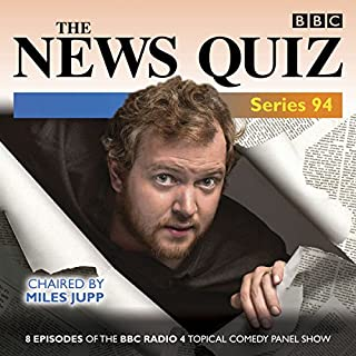 The News Quiz: Series 94     The Topical BBC Radio 4 Comedy Panel Show              By:                                                                                                                                 BBC Radio Comedy                               Narrated by:                                                                                                                                 Miles Jupp                      Length: 3 hrs and 41 mins     26 ratings     Overall 4.7