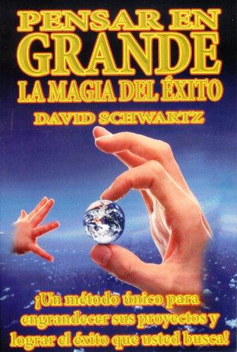 Magia de pensar en grande, La (Spanish Edition) by Schwartz David...