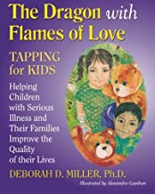 The Dragon with Flames of Love: TAPPING for KIDS
