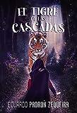 El tigre de las cascadas : El fin del comienzo