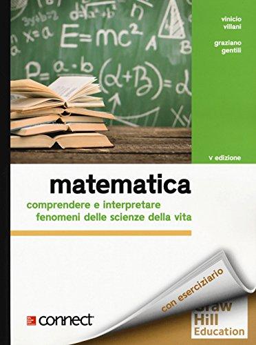 Matematica. Comprendere e interpretare fenomeni delle scienze della vita. Con Connect
