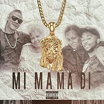 Mi Mama Di (feat. RIX)