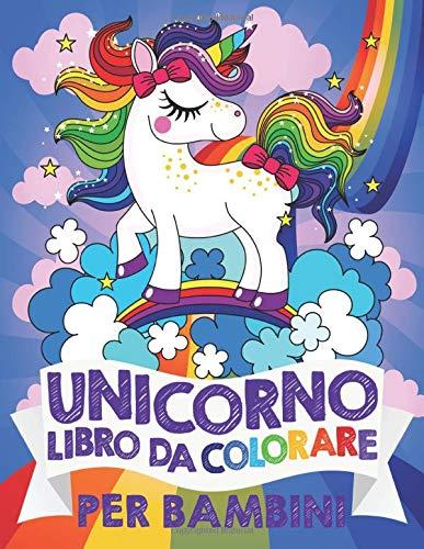 Unicorno Libro da Colorare per Bambini: libri bambini 4-8 Anni
