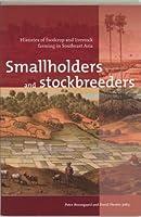 Smallholders And Stockbreeders: Histories of Foodcrop And Livestock Farming in Southeast Asia (Verhandelingen)