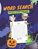 Wordsearch Activity Book For Kids: A Scary Workbook For Happy Halloween Perfect Gift Idea