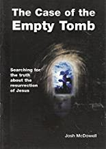 Case of the Empty Tomb: Searching for the Truth About the Resurrection of Jesus