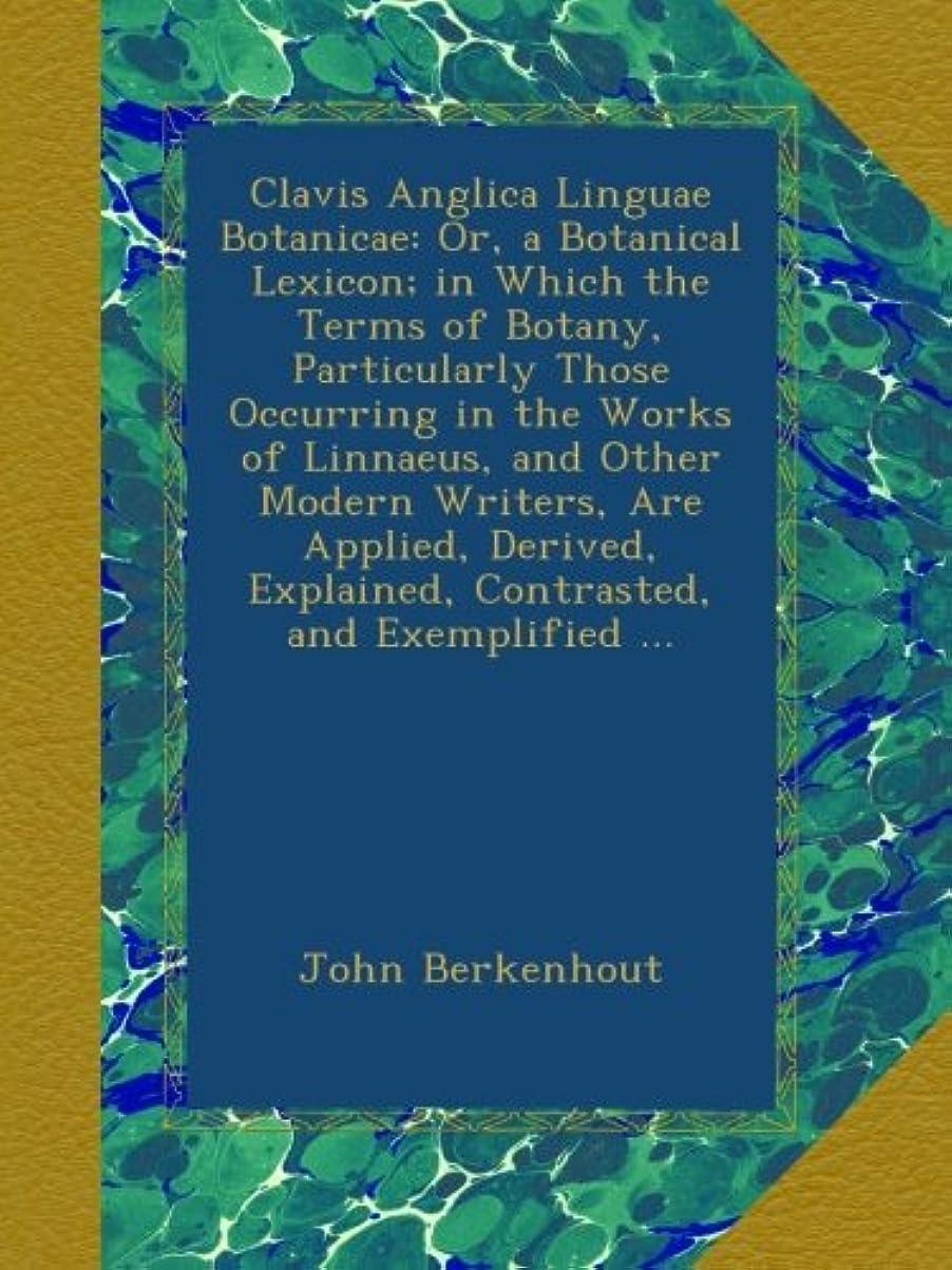 松の木君主明らかにClavis Anglica Linguae Botanicae: Or, a Botanical Lexicon; in Which the Terms of Botany, Particularly Those Occurring in the Works of Linnaeus, and Other Modern Writers, Are Applied, Derived, Explained, Contrasted, and Exemplified ...