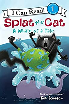 Splat the Cat: A Whale of a Tale (I Can Read Level 1) by [Rob Scotton]