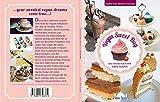 Vegan Sweet Day: Das große Buch der süßen Rezepte