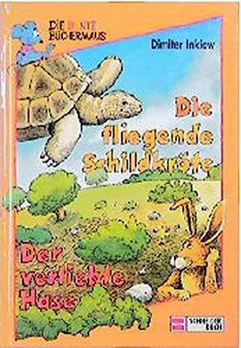Die fliegende Schildkröte: Der verliebte Hase