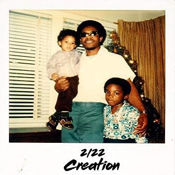 2/22 Creation