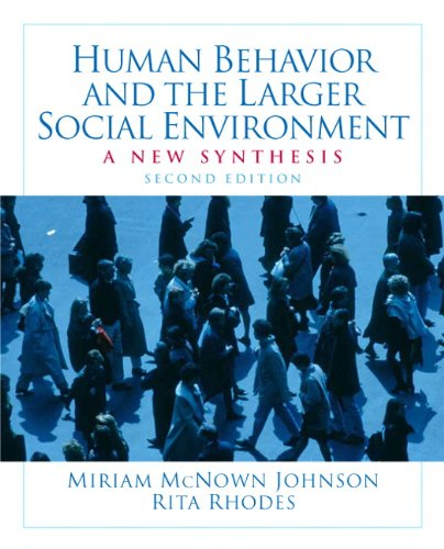 Human Behavior and the Larger Social Environment: A New Synthesis (2nd Edition)