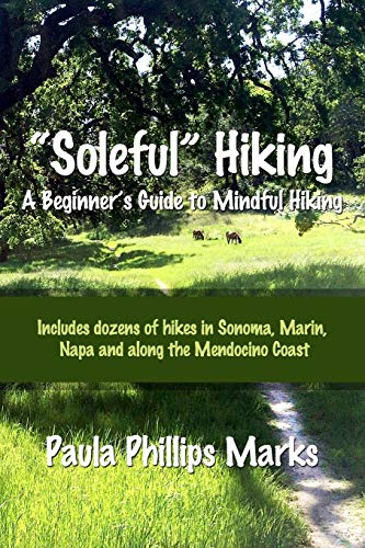 """Soleful"" Hiking - A Beginner's Guide to Mindful Hiking"