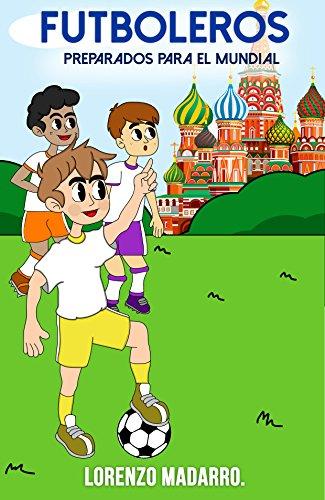 Futboleros Preparados para el Mundial: A partir de 9 años (Libros fútbol infantil nº 3)