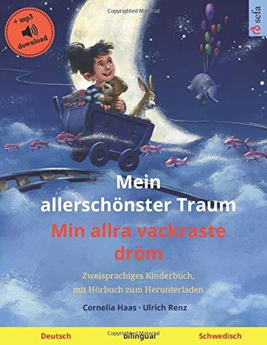 Mein allerschönster Traum – Min allra vackraste dröm (Deutsch – Schwedisch): Zweisprachiges Kinderbuch mit mp3 Hörbuch zum Herunterladen, ab 3-4 Jahren