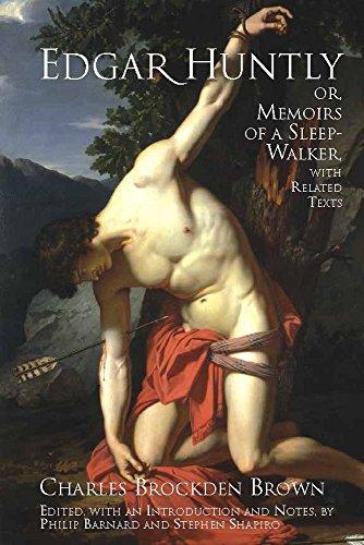 Edgar Huntly; Or, Memoirs of a Sleep-Walker, With Related...
