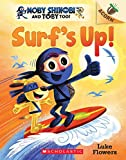 Surf's Up!: An Acorn Book (Moby Shinobi and Toby, Too! #1), Volume 1 (Moby Shinobi and Toby Too!: Scholastic Acorn)