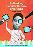 Rethinking Popular Culture and Media Second Edition