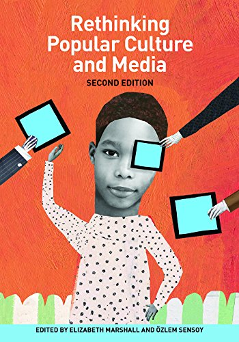 Compare Textbook Prices for Rethinking Popular Culture and Media Second Edition Second Edition ISBN 9780942961638 by Özlem Sensoy,Elizabeth Marshall,Rachel Cloues,Ann Pelo,Herbert Kohl,Grace Cornell Gonzales,Bob Peterson,Linda Christensen,Margot Pepper,Renee Watson,Sudie Hofman,Özlem Sensoy,Elizabeth Marshall