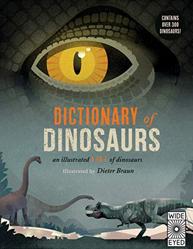 Dictionary of Dinosaurs by Dr Matthew Baron and Deiter Braun