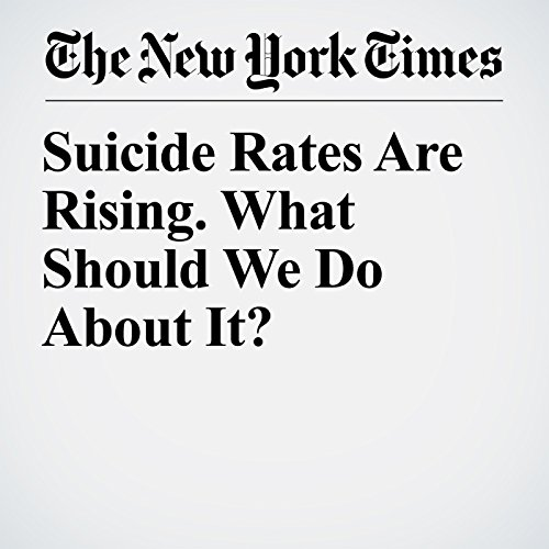 Suicide Rates Are Rising. What Should We Do About It? copertina