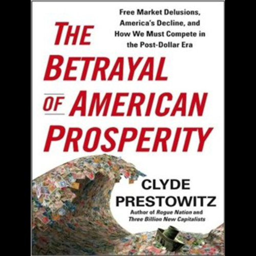 The Betrayal of American Prosperity audiobook cover art