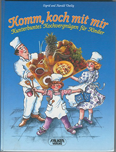 Komm koch mit mir ,  kunterbuntes Kochvergnügen für Kinder in Zusammenarbeit mit dem ZDF