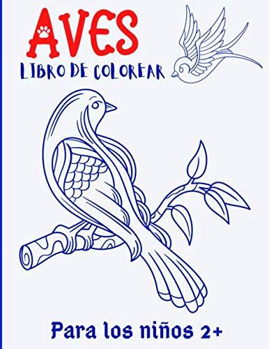 AVES LIBRO DE COLOREAR: Libro para colorear aves para niños a partir de 2 años / Páginas para colorear aves: Búhos, lechuzas, pavos, cisnes, águilas, ... otros / Libro de 100 páginas de papel blanco.