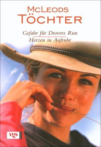 McLeods Töchter. Gefahr für Drover's Run / Herzen in Aufruhr.