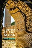 A History of the Tajiks: Iranians of the East (Library of Middle East History) - Richard Foltz