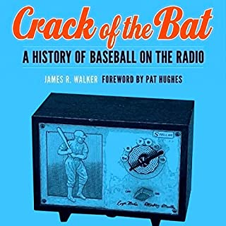 Crack of the Bat: A History of Baseball on the Radio cover art