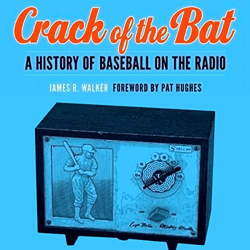 Crack of the Bat: A History of Baseball on the Radio audiobook cover art