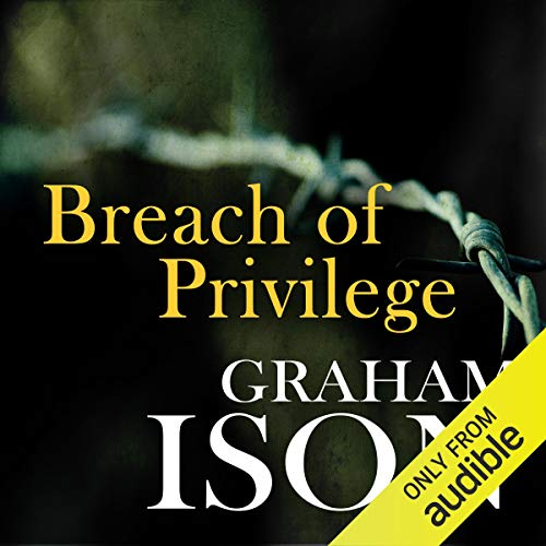 Breach of Privilege     Brock and Poole Series              By:                                                                                                                                 Graham Ison                               Narrated by:                                                                                                                                 Damian Lynch                      Length: 7 hrs and 6 mins     3 ratings     Overall 4.7