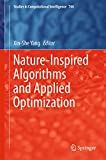 Nature-Inspired Algorithms and Applied Optimization (Studies in Computational Intelligence Book 744) (English Edition)