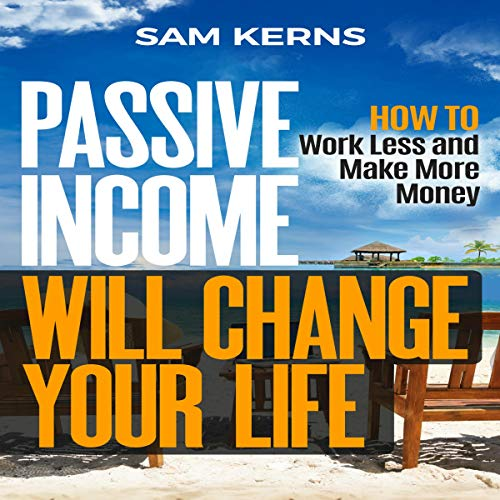 Couverture de Passsive Income Will Change Your Life