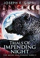 Trials Of Impending Night: Premium Hardcover Edition