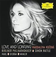 愛と憧れ-ラヴェル、ドヴォルザーク、マーラー管弦楽伴奏歌曲集