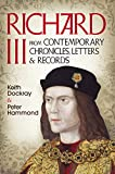 Richard III: From Contemporary Chronicles, Letters & Records