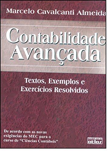 Contabilidade Avançada - Textos, Exemplos E Exercícios Resolvidos