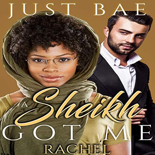 A Sheikh Got Me: Rachel audiobook cover art