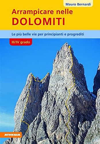 Arrampicare nelle Dolomiti. III/IV grado