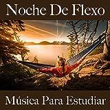Noche de Flexo: Música para Estudiar: Piano Dreams - La Mejor Música