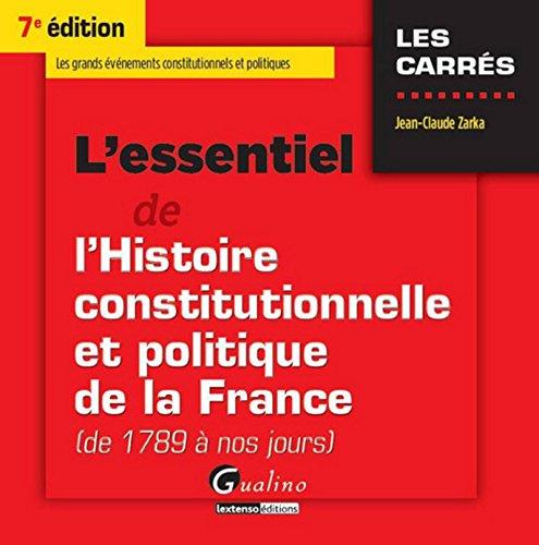 L'Essentiel de l'Histoire constitutionnelle et politique de la France (de 1789 à nos jours), 7è éd