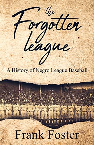 The Forgotten League: A History of Negro League Baseball (History Shorts Book...