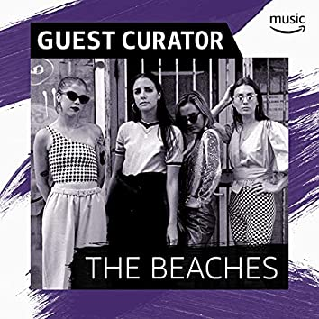 Guest Curator: The Beaches