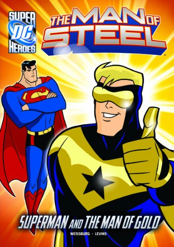 The Man of Steel: Superman and the Man of Gold (DC Super Heroes (DC Super Villains), The Man of Steel)