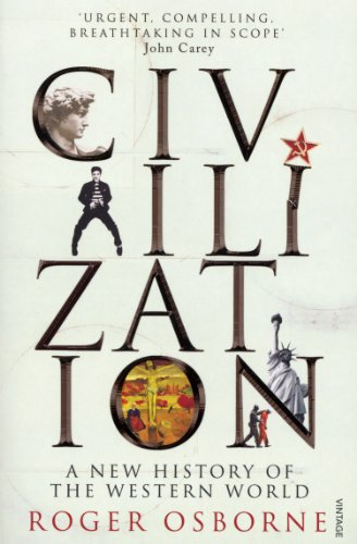 Civilization: A New History of the Western World (English Edition)