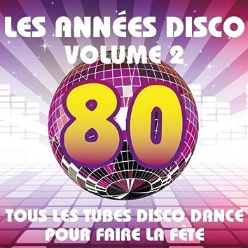 Les années Disco, vol. 2 (Tous les tubes Disco Dance pour faire la fête)