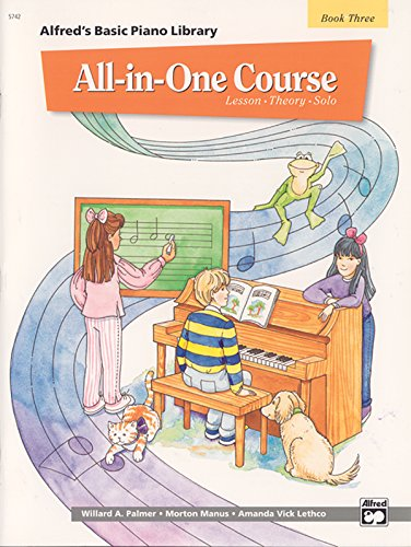 All-in-One Course for Children: Lesson, Theory, Solo, Book 3 (Alfred s Basic Piano Library)