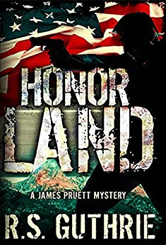 Honor Land: A Hard Boiled Murder Mystery (A James Pruett Mystery Book 3) by [R.S. Guthrie, Tanja Prokop]